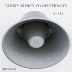 BLINKY BLINKY COMPUTERBAND - We are