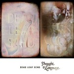 DEAD LEAF ECHO - Thought & Language