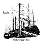 LEVEL PI - This Burning Part Of Me