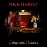 MickHarvey_IntoxicatedWomen_Packshot-584x584