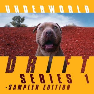 UNDERWORLD-Drift-Series 1